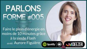 Podcast-parlons-forme-aurore-sieste-flash-deezer-spotify-OK